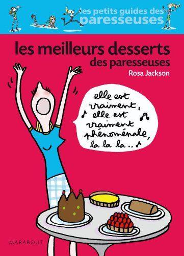 Les Meilleurs Desserts Des Paresseuses Amazon Fr Rosa Jackson Livres Digitalisierung