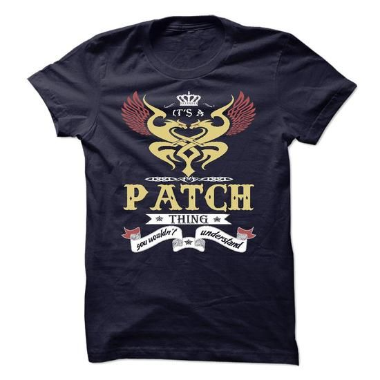 its a PATCH Thing You Wouldnt Understand  - T Shirt, Ho - #red shirt #pullover hoodie. SATISFACTION GUARANTEED => https://www.sunfrog.com/Names/its-a-PATCH-Thing-You-Wouldnt-Understand--T-Shirt-Hoodie-Hoodies-YearName-Birthday-45593871-Guys.html?68278
