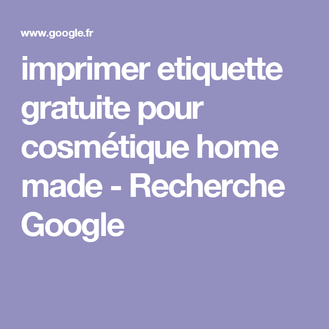 Gut bekannt imprimer etiquette gratuite pour cosmétique home made - Recherche  GE75