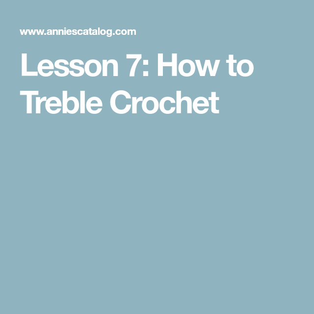 Lesson 7: How to Treble Crochet | Crochet | Pinterest