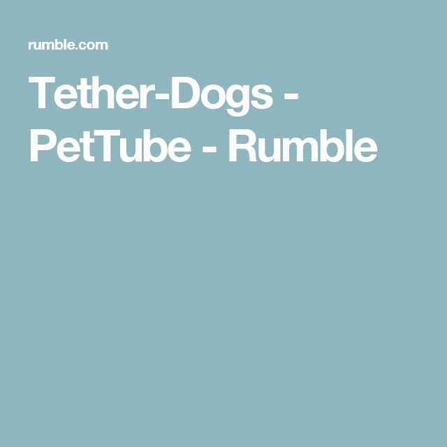 Tether-Dogs - PetTube - Rumble