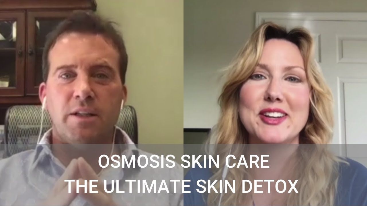 The Ultimate Skin Detox With Dr Ben Johnson Of Osmosis Skin Care Skin Detox Skin Care Osmosis