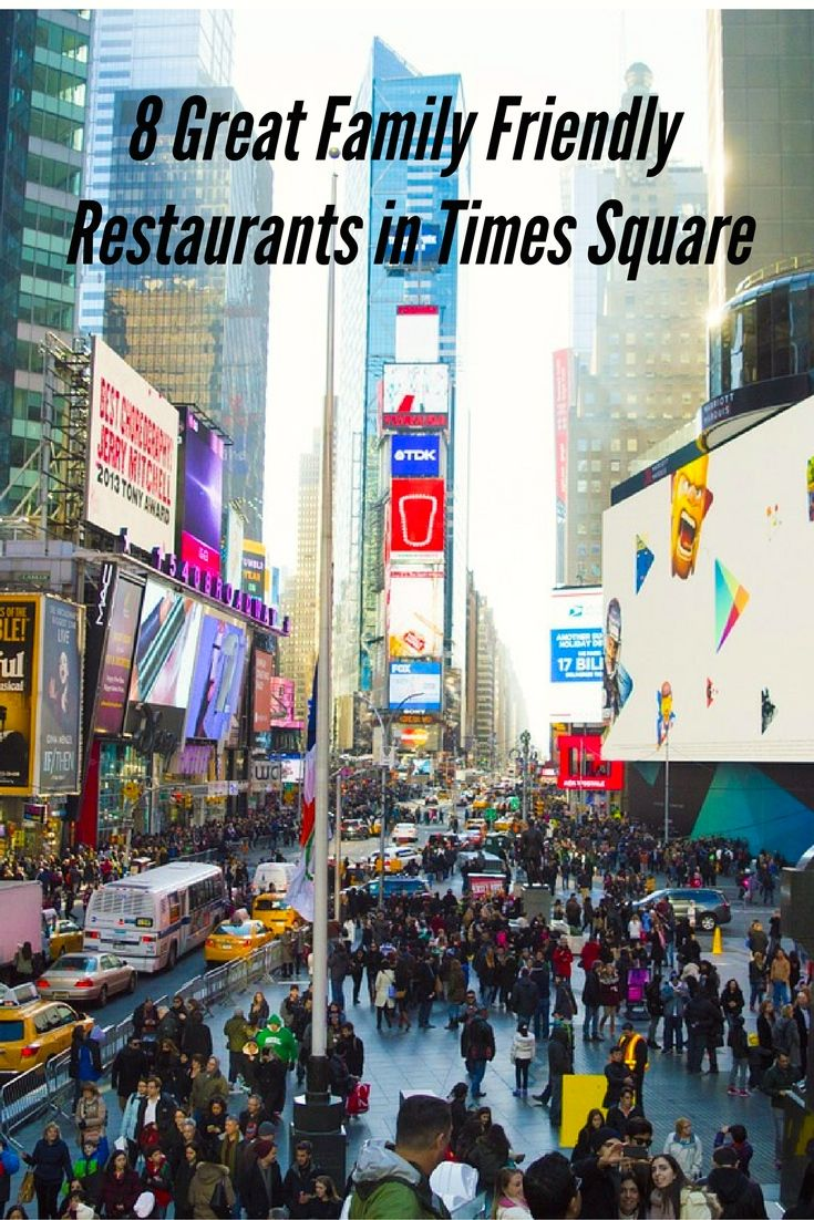 8 Great Family Friendly Restaurants In Times Square New York City Best Of The Americas Pinterest Kid Travel And Restaurant