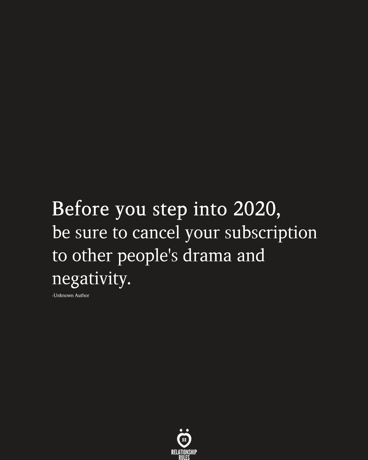 Before You Step Into 2020, Be Sure To Cancel Your Subscription To Other People's Drama  #2020quotes