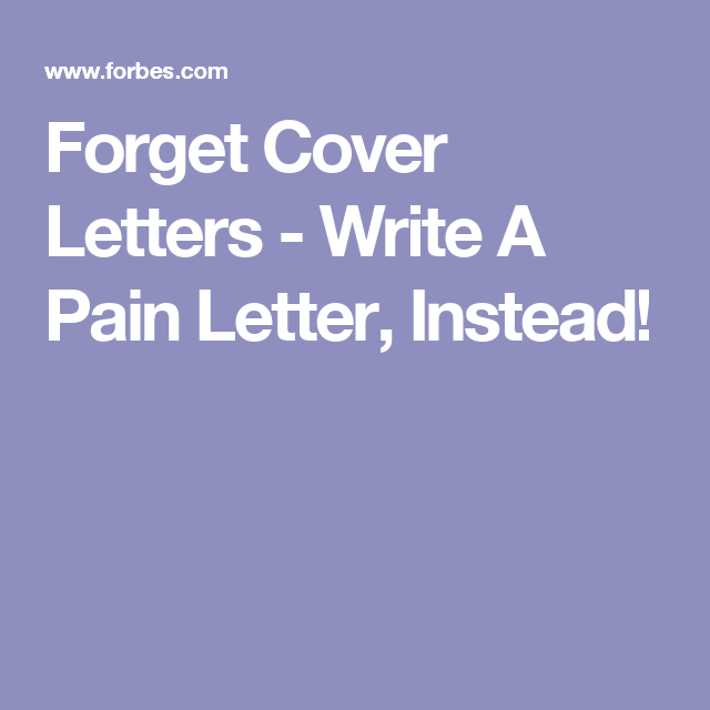 Cover Letters  Write A Pain Letter Instead