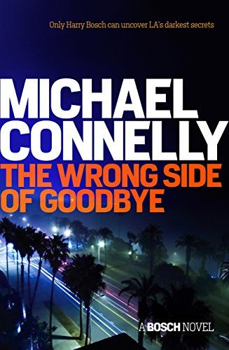 113721e0c46d The Wrong Side of Goodbye (Harry Bosch Series) by Michael Connelly ...