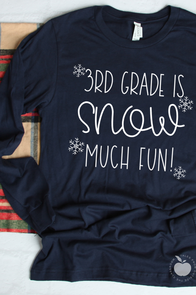 3rd Grade is Snow Much Fun Long sleeve t-shirt | Tales from Outside the Classroom