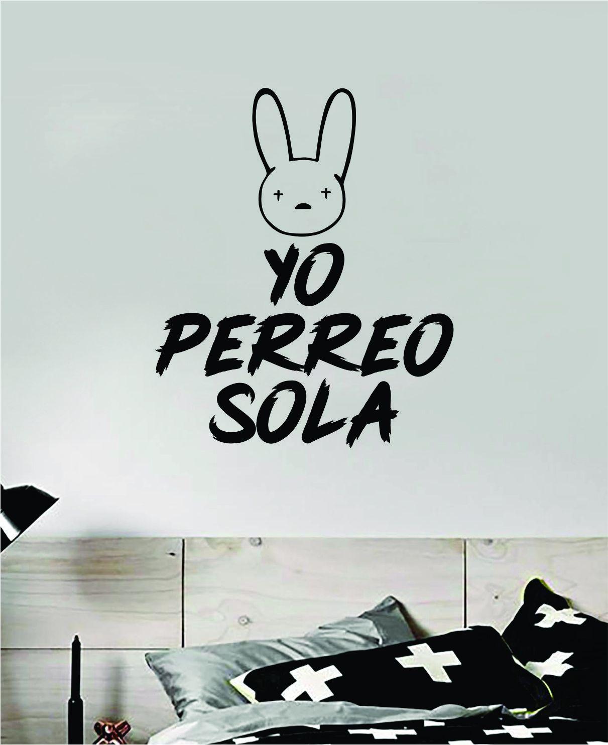 Bad Bunny Yo Perreo Sola YHLQMDLG Wall Decal Home Decor Sticker Vinyl Bedroom Room Quote Spanish Music Reggaeton Girls Funny Teen Lyrics - green