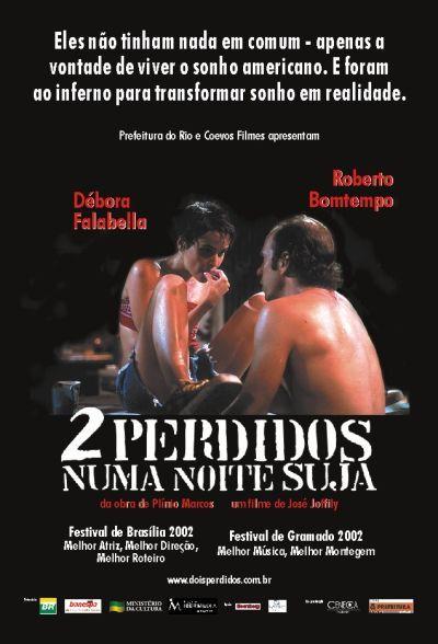 2 Perdidos Numa Noite Suja Cinema Nacional Filmes Brasileiros Filmes