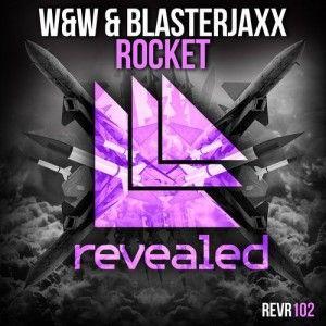 Album Name : Release : W&W & Blasterjaxx – Rocket (Original