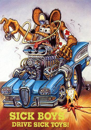 Rat Fink Ed Big Daddy Roth - Sick Boys Drive Sick Toys