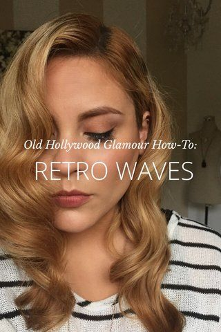 Retro Waves Old Hollywood Glamour How To By Polish And Pout On Stellerstories Vintage Frisuren Wellenfrisuren Haar Styling