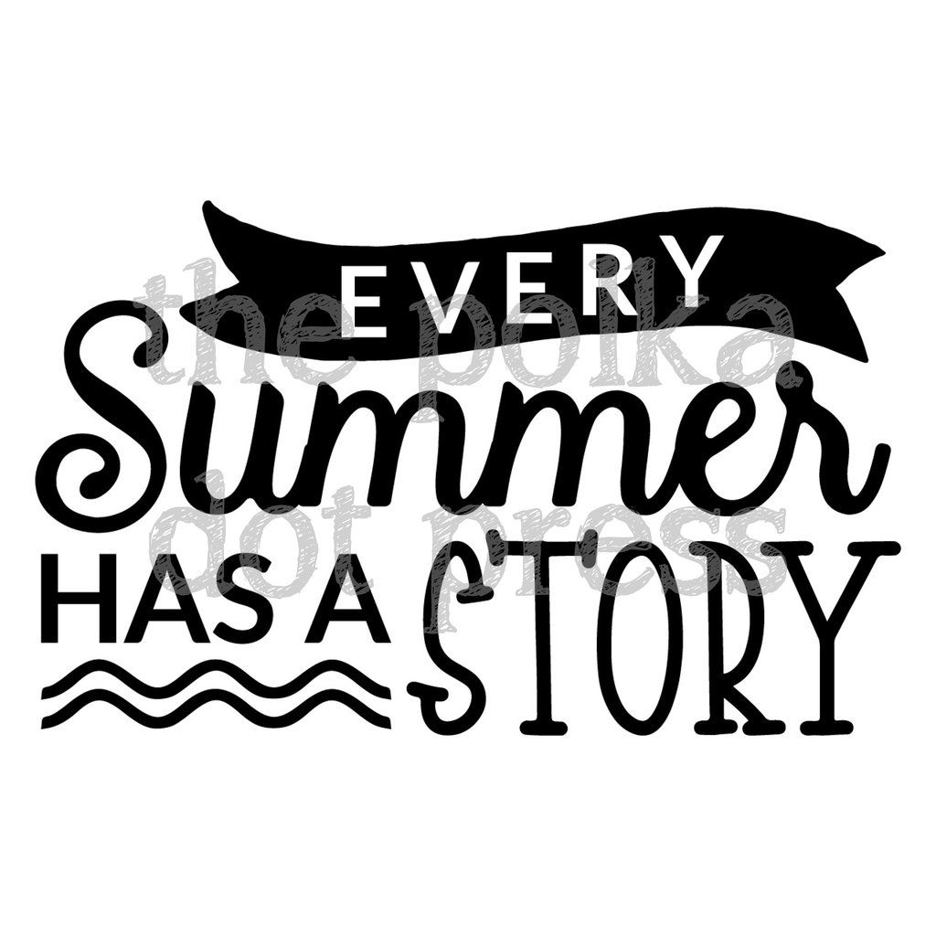 Vinyl Decal, Every Summer has a Story; Decorate your camp
