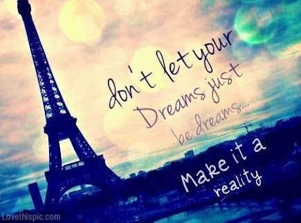 Make It A Reality Quote France Paris Travel Eiffel Tower Dreams Life