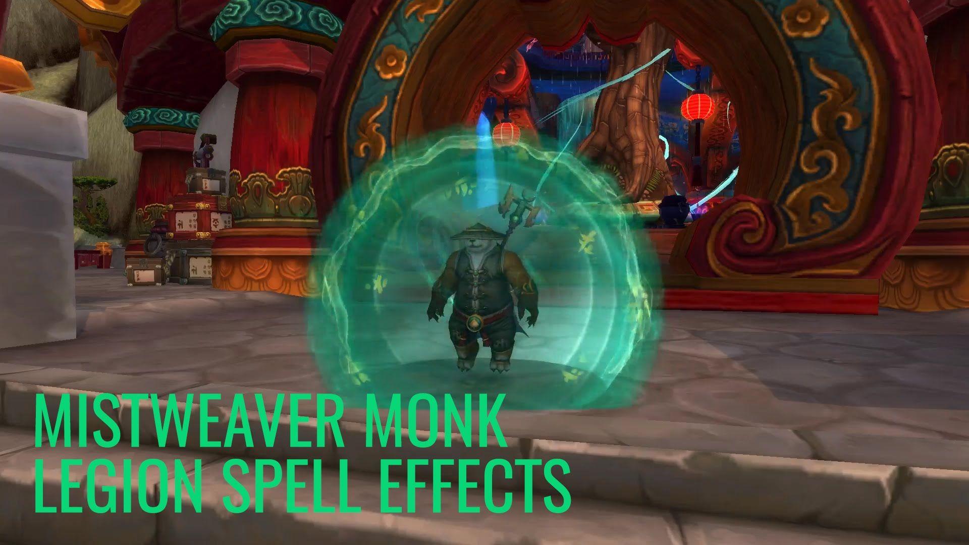 nice Legion Alpha: Mistweaver Monk Spell Effects | World of Warcraft