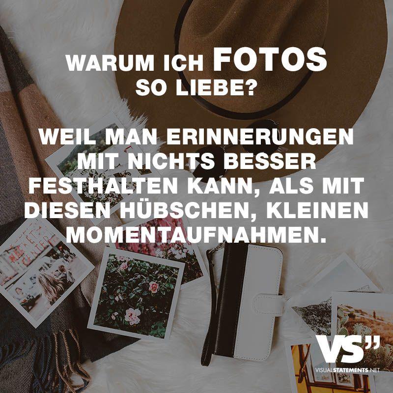 Warum ich Fotos so liebe? Weil man Erinnerungen mit nichts ...