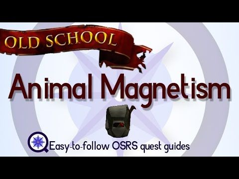Animal Magnetism - OSRS 2007 - Easy Old School Runescape