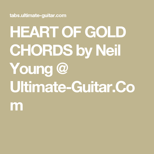 Heart Of Gold Chords By Neil Young Ultimate Guitar Guitar