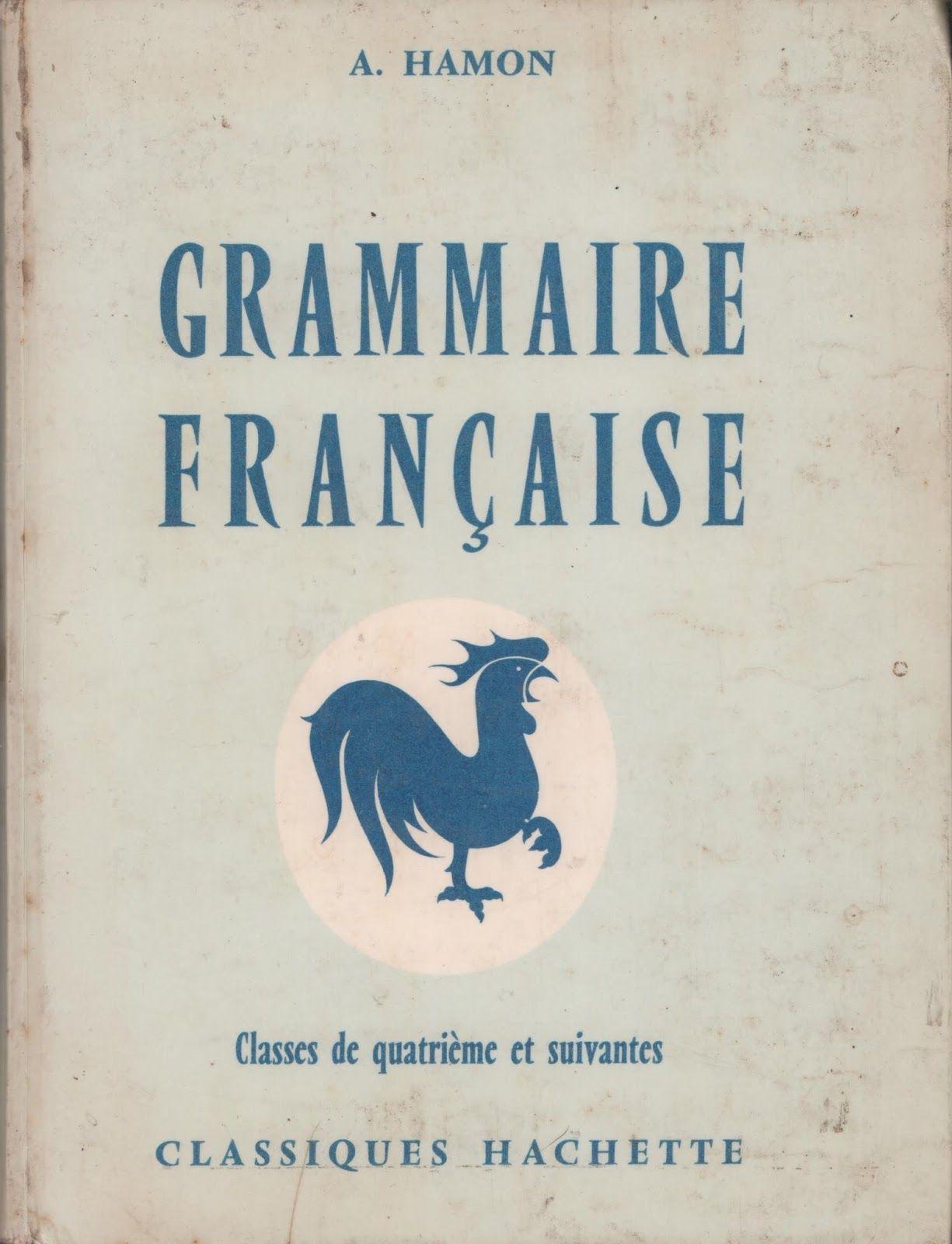Hamon Grammaire Francaise 4e 1962 Francais College