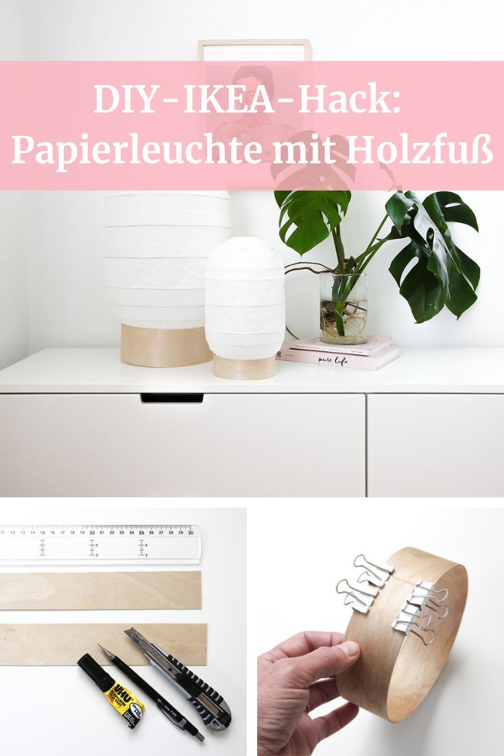 Ikea Hack Papierleuchte Mit Holzfuss Ikea Hack Diy Praktisch Ikea