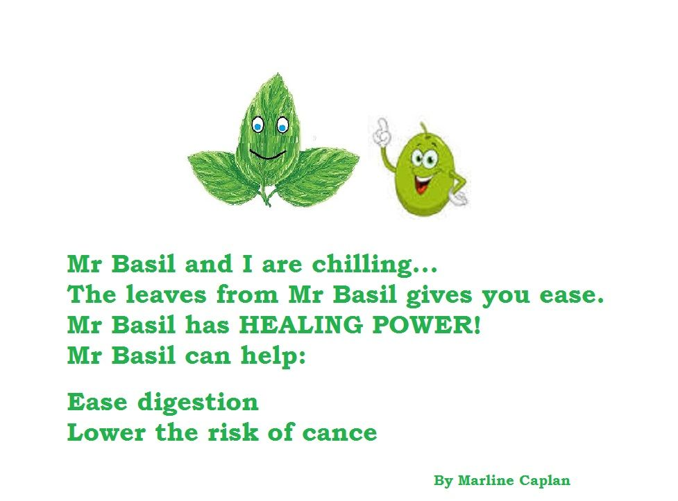 http://justeatveggies.com/welcome-food-remedies/ FOOD REMEDIES By Marline Caplan. MR Basil stopped by to chill with us Today