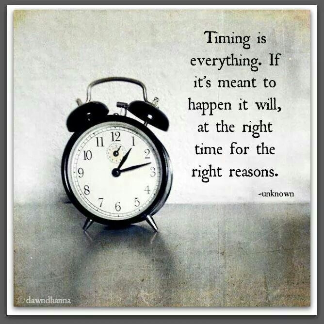This Is So Cool Timing Is Everything Work Quotes Inspirational Work Quotes