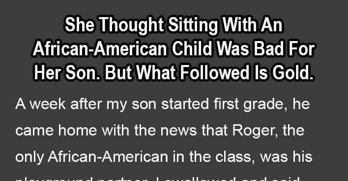 She Thought Sitting With An African-American Child Was Bad For Her Son. But What Followed Is Gold.