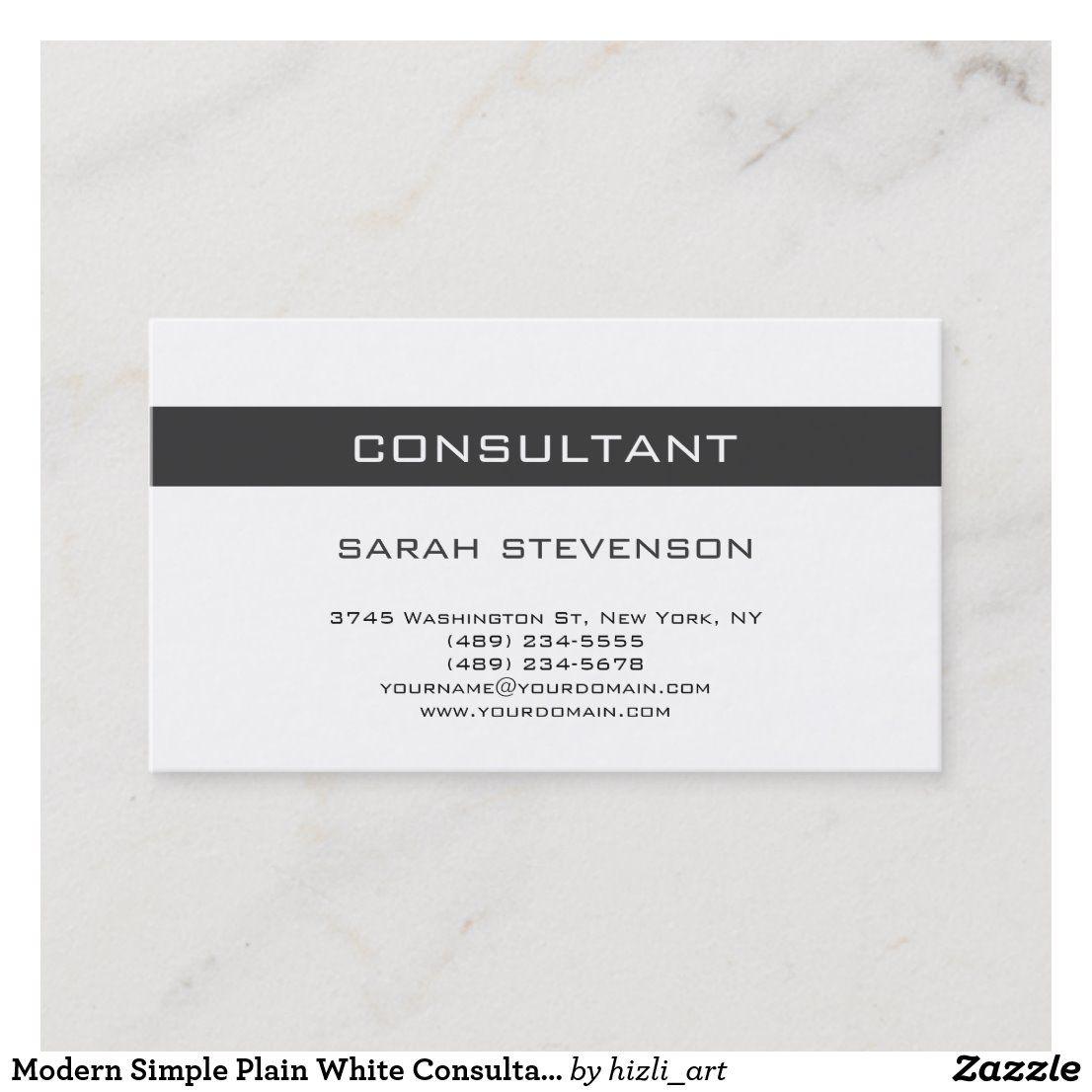 Modern Simple Plain White Consultant Business Card Zazzle Com Consultant Business Simple Business Cards Business Card Modern