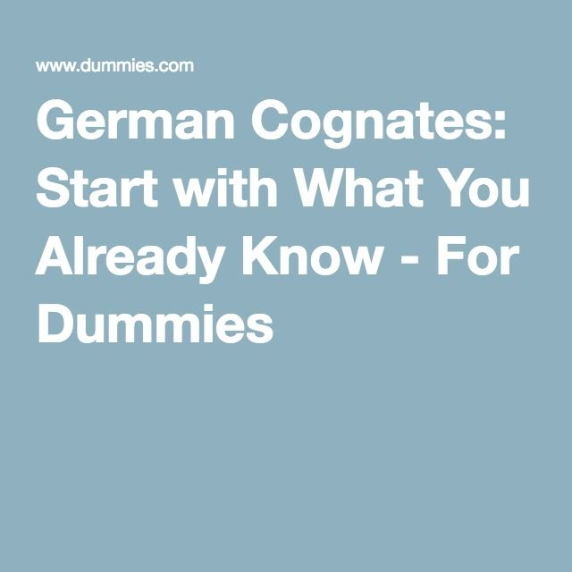 German Cognates: Start with What You Already Know - For Dummies ...