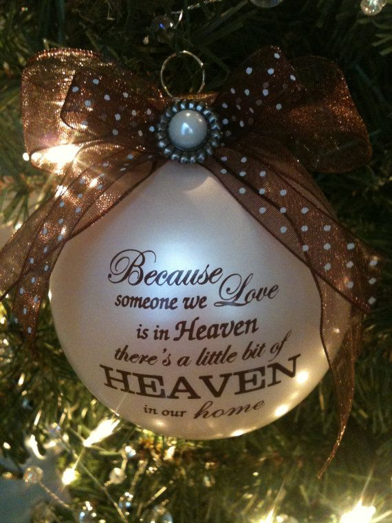 ornament reads because someone we love is in heaven there is a little bit of