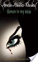 Demon in my view  Amelia Atwater-Rhodes    Better than twilight! Book #3 in the Den Of Shadows series