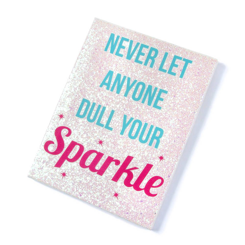 Never Let Anyone Dull Your Sparkle Wall Canvas