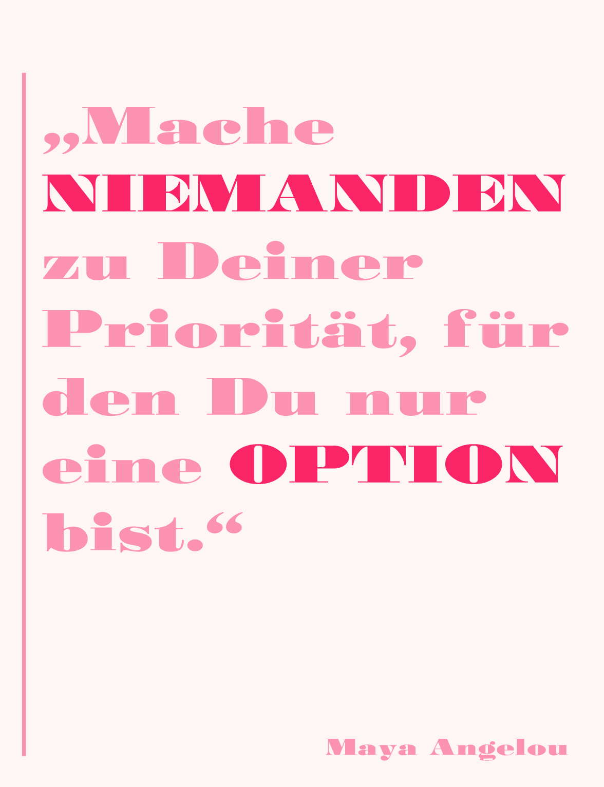 Mache niemanden zu deiner priorität für den du nur eine option bist