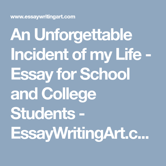 An Unforgettable Incident Of My Life  Essay For School And