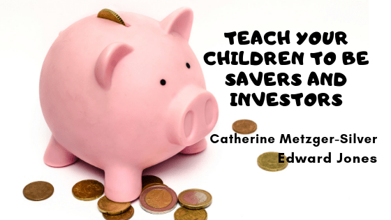 Teach Your Children To Be Savers And Investors With Edward Jones Valley Family Fun Family Fun Teaching Savers