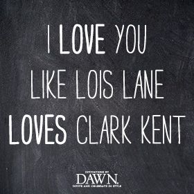 i love you like lois lane loves clark kent wedding words