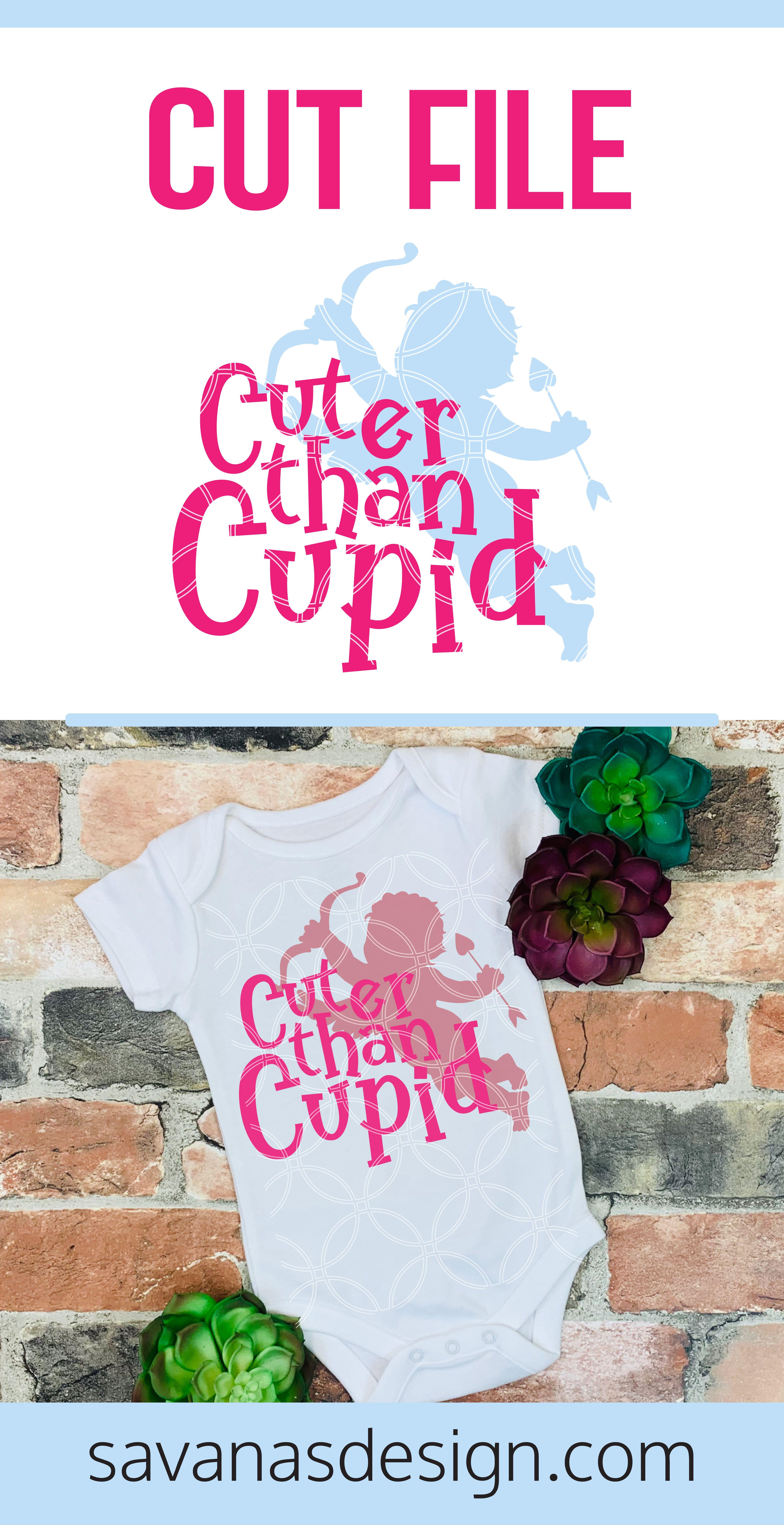 Cuter Than Cupid Svg In 2020 Valentines Svg Svg Cupid