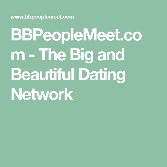Big beautiful dating network