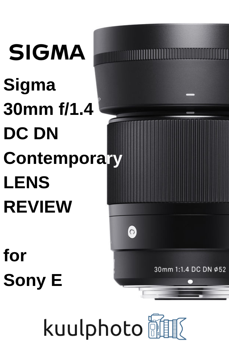 Sigma 30mm F1 4 Dc Dn Sony E Mount Review Sony Sigma Sony E Mount
