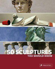 50 Sculptures You Should Know, wyd. Prestel - MOCAK
