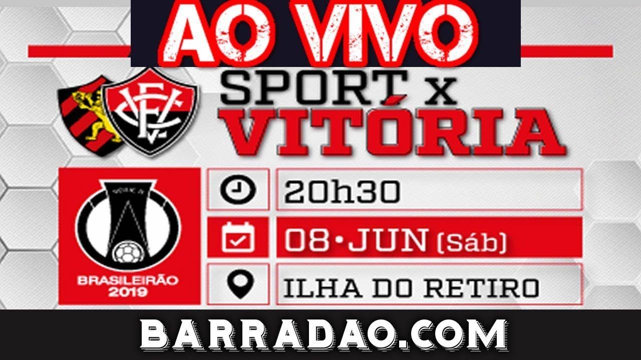 Assistir Sport X Vitoria Ao Vivo Com Imagens Esporte Clube