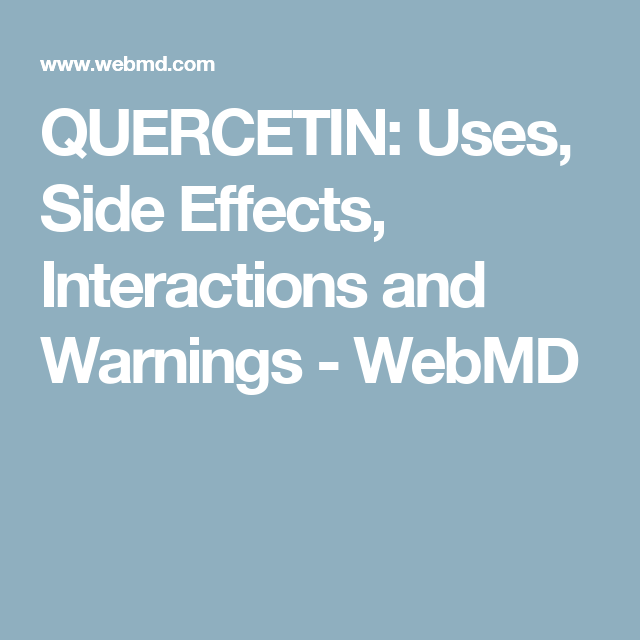 QUERCETIN: Uses, Side Effects, Interactions and Warnings ...