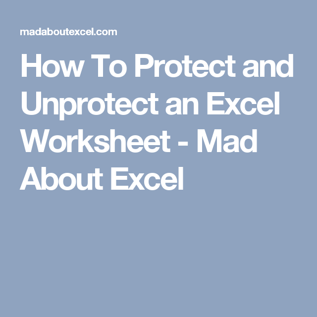 How To Protect and Unprotect an Excel Worksheet Mad About Excel – Unprotect Worksheet