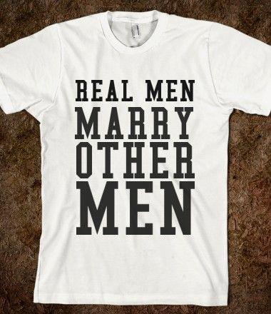 REAL MEN MARRY OTHER MEN