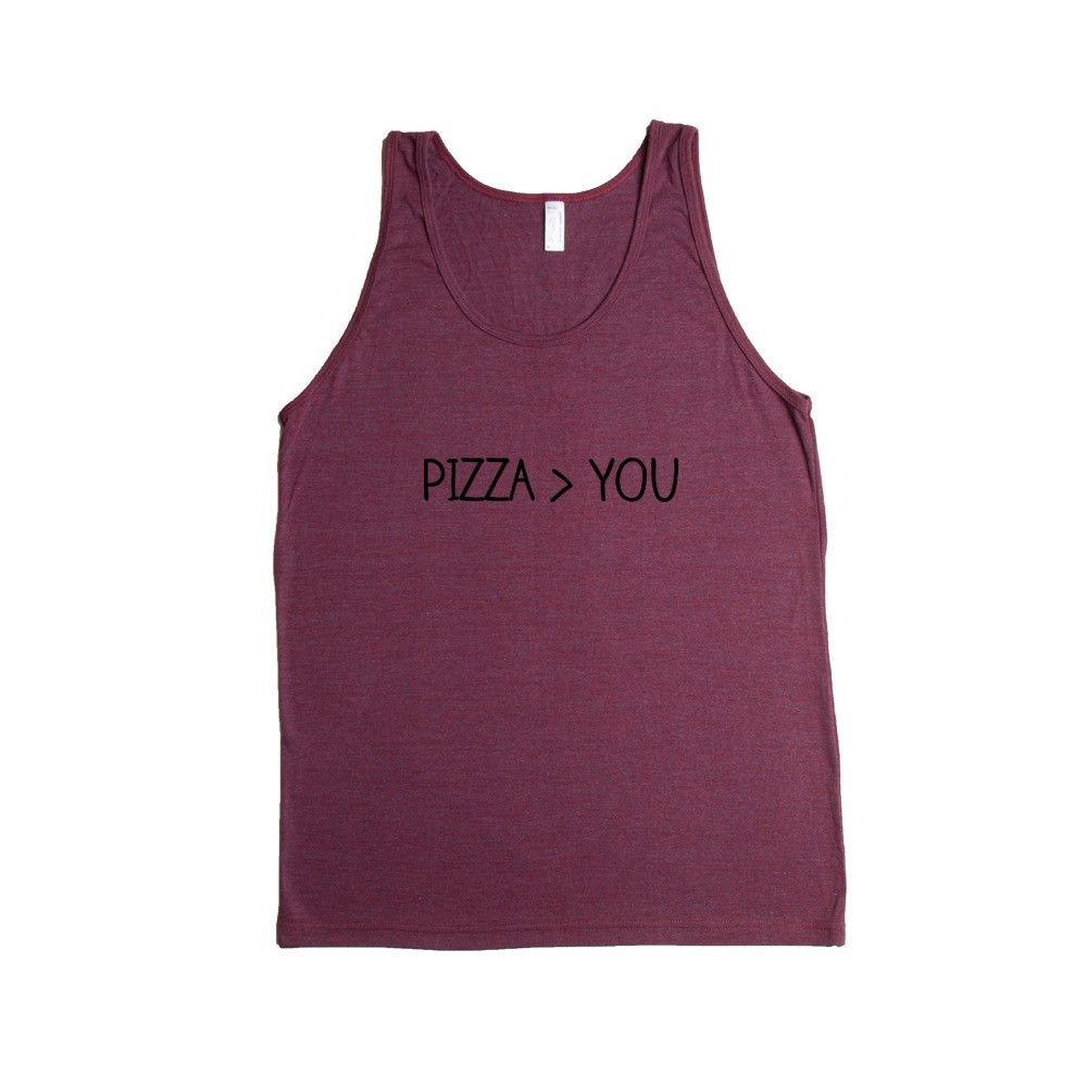 Pizza You Relationship Relationships Food Eating Funny Girlfriend Boyfriend Dating Dates Date Unisex Adult T Shirt SGAL3 Men's Tank