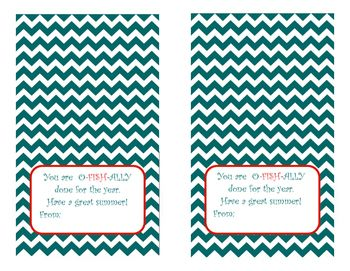 Blue Chevron Background Tag. Says You are O-FISH-ALLY done for the year. Have a great summer!  There is a space for you to write your name.  Staple them to bags of fish candies. Prints on 8 x 11.  2 per page.