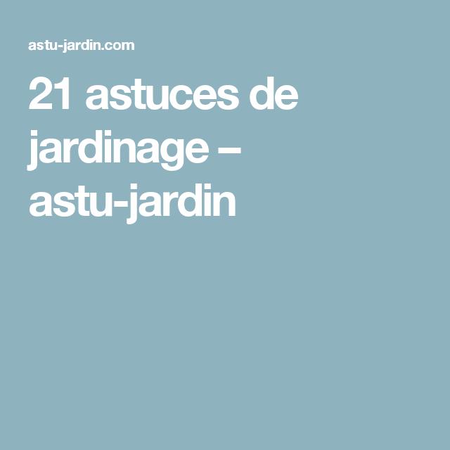 21 astuces de jardinage – astu-jardin   jardin   Pinterest