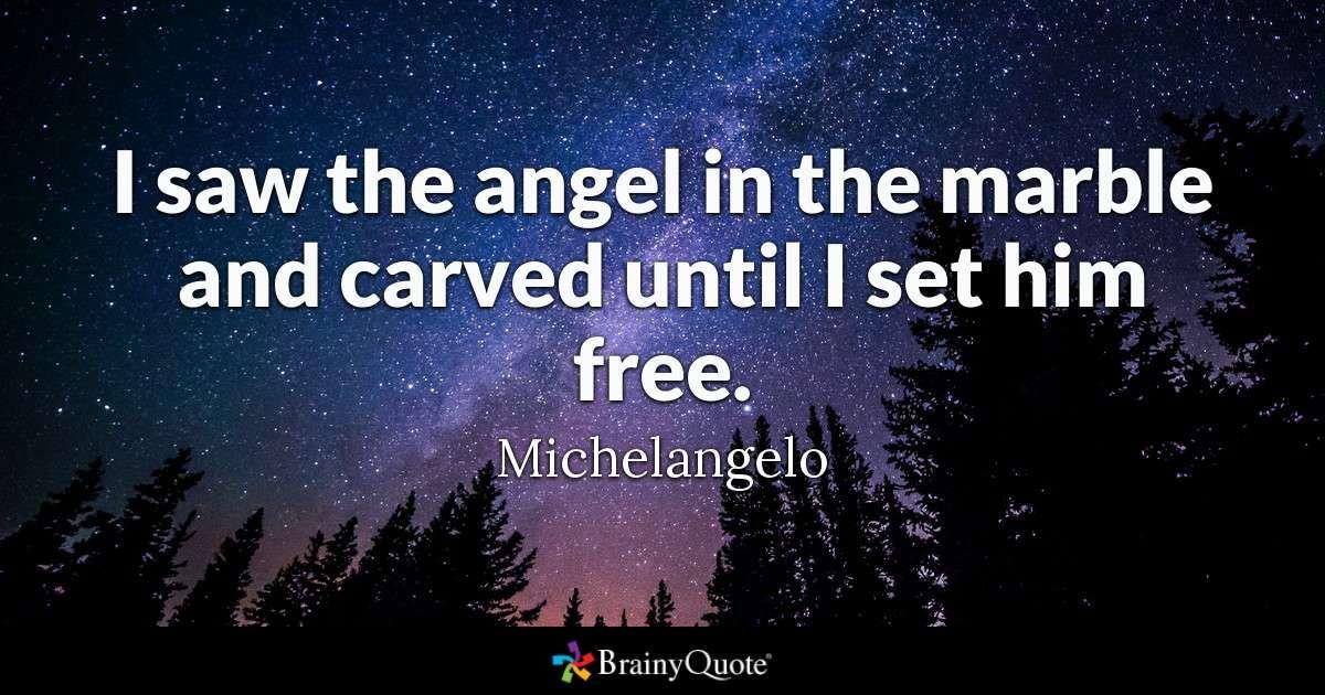 Michelangelo Quotes Michelangelo quotes, Angel quotes