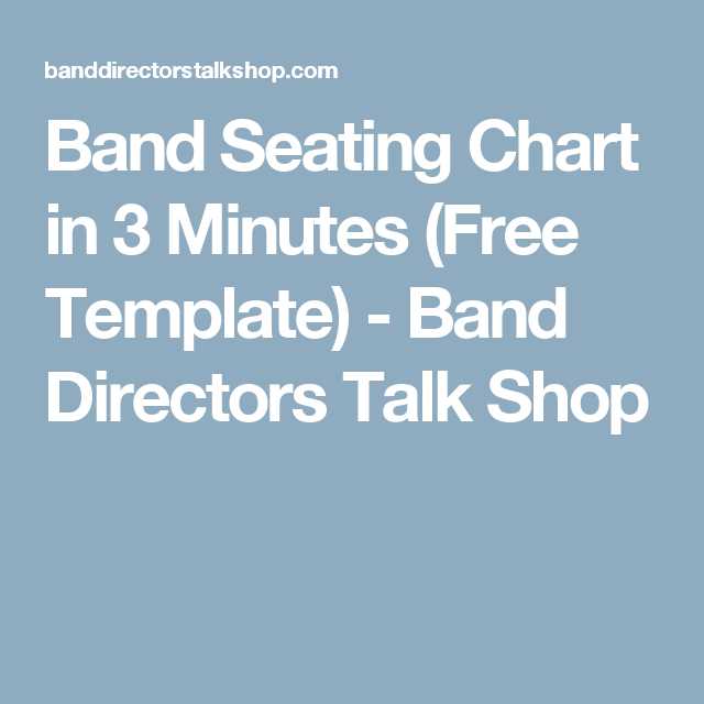 Band Seating Chart In 3 Minutes Free Template Directors Talk