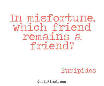 Good Friends Quotes Which Friend Remains A Friend